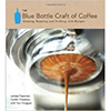 """The Blue Bottle Craft of Coffee"""