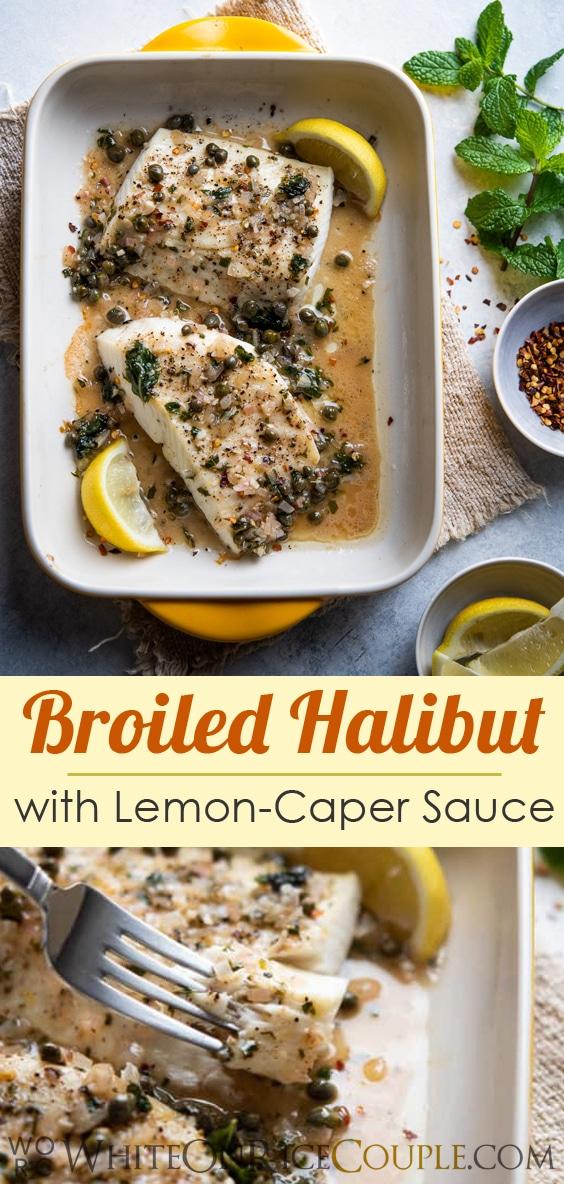 Broiled Halibut Lemon Caper Sauce Recipe Healthy Seafood Recipe @whiteonrice