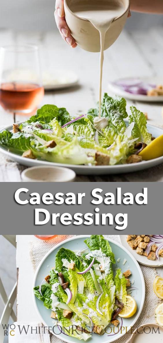 Homemade Caesar Salad Dressing and Caesar Salad Recipe | @whiteonrice