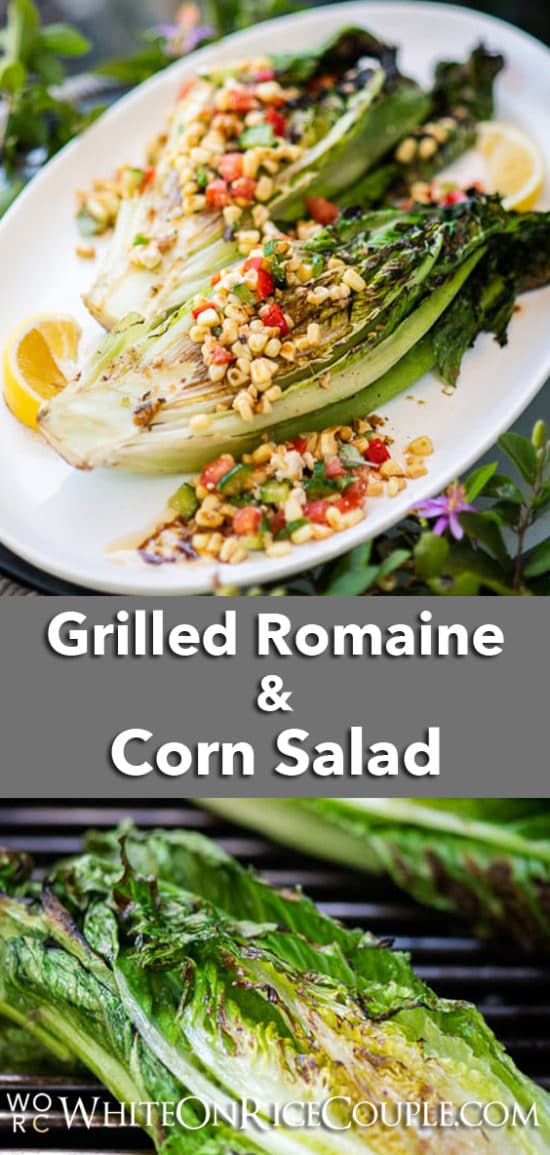 Grilled Romaine Salad Recipe with Grilled Corn Salad Recipe | @whiteonrice