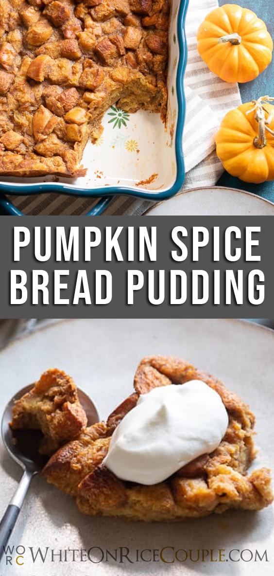 Pumpkin Bread Pudding Recipe | whiteonricecouple.com