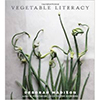 """Vegetable Literacy"" by Deborah Madison"