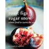 """Roast Figs Sugar Snow"" cookbook"