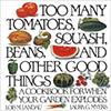 """Too Many Tomatoes, Squash, Beans, and Other Good Things"""